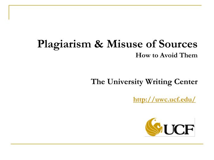plagiarism misuse of sources how to avoid them the university writing center n.