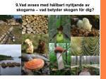 9 vad avses med h llbart nyttjande av skogarna vad betyder skogen f r dig