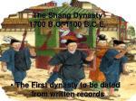 the shang dynasty 1700 b c 1100 b c e