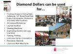 diamond dollars can be used for