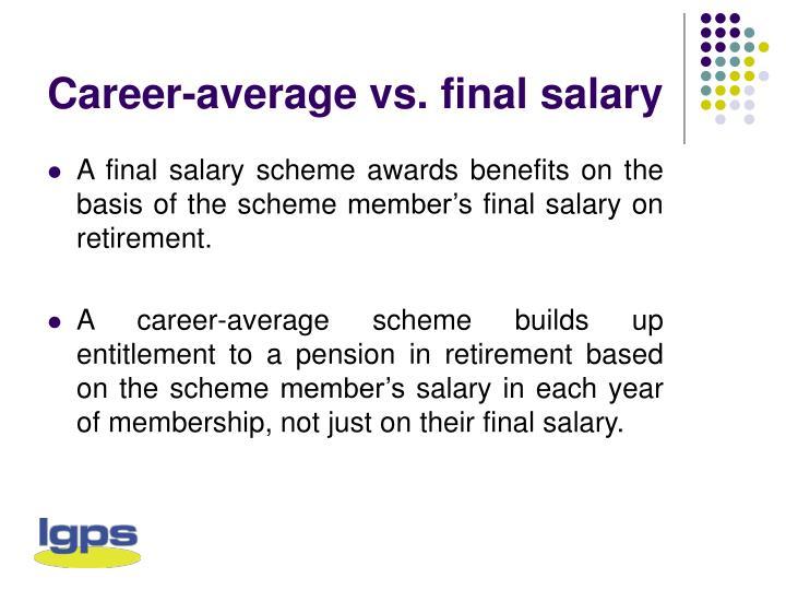 Career-average vs. final salary