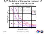 p 2 p 1 ratio for which spectral moments of 1 st trip can be recovered