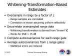 whitening transformation based estimates