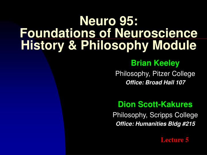 neuro 95 foundations of neuroscience history philosophy module n.