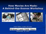 how movies are made a behind the scenes workshop