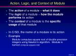 action logic and context of module