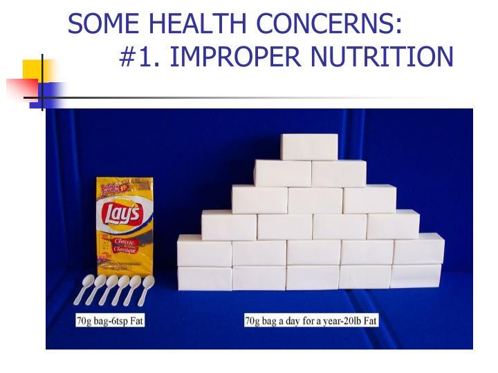 Some health concerns 1 improper nutrition