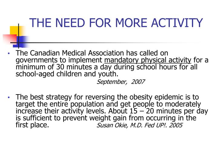THE NEED FOR MORE ACTIVITY