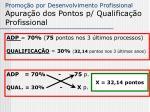 promo o por desenvolvimento profissional apura o dos pontos p qualifica o profissional