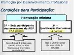 promo o por desenvolvimento profissional condi es para participa o