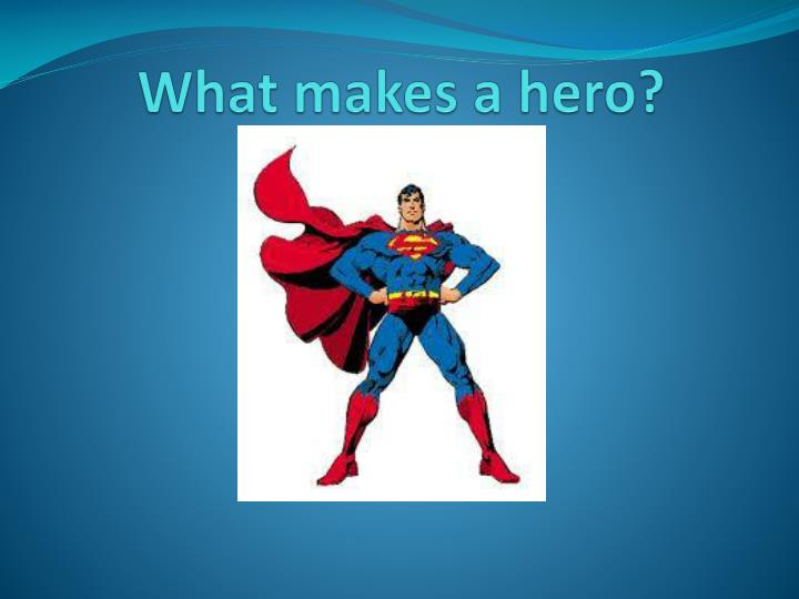 qualities of a hero Start studying 5 characteristics of tragic hero learn vocabulary, terms, and more with flashcards, games, and other study tools.
