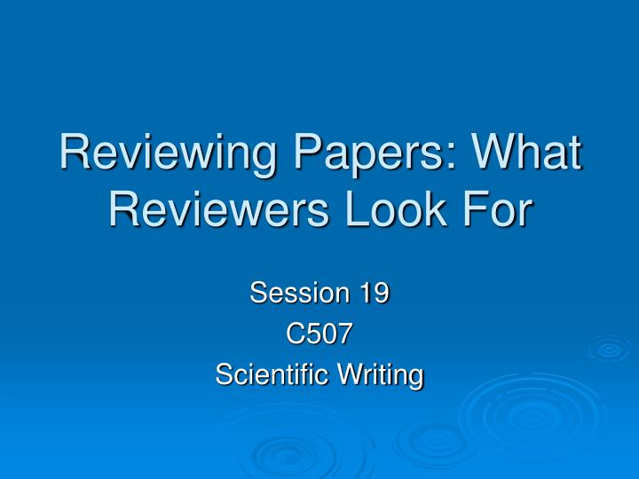 reviewing papers what reviewers look for n.