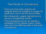 two kinds of consensus