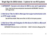 single sign on sso tickets 3 options for non r 3 systems