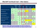 what sap tool should i use other options