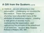 a gift from the quakers cont d