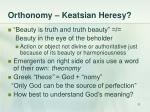orthonomy keatsian heresy