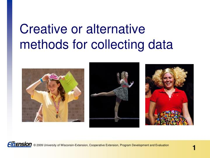 creative or alternative methods for collecting data n.