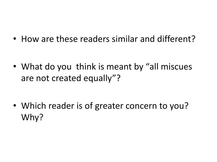 How are these readers similar and different?