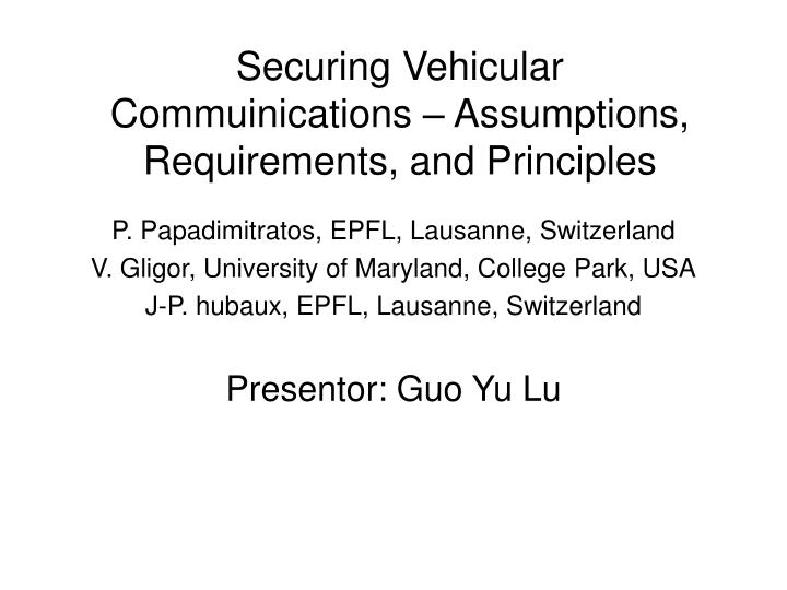 securing vehicular commuinications assumptions requirements and principles n.