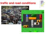 traffic and road conditions