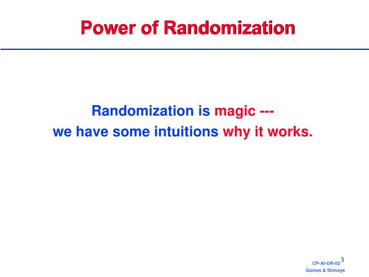 Power of randomization