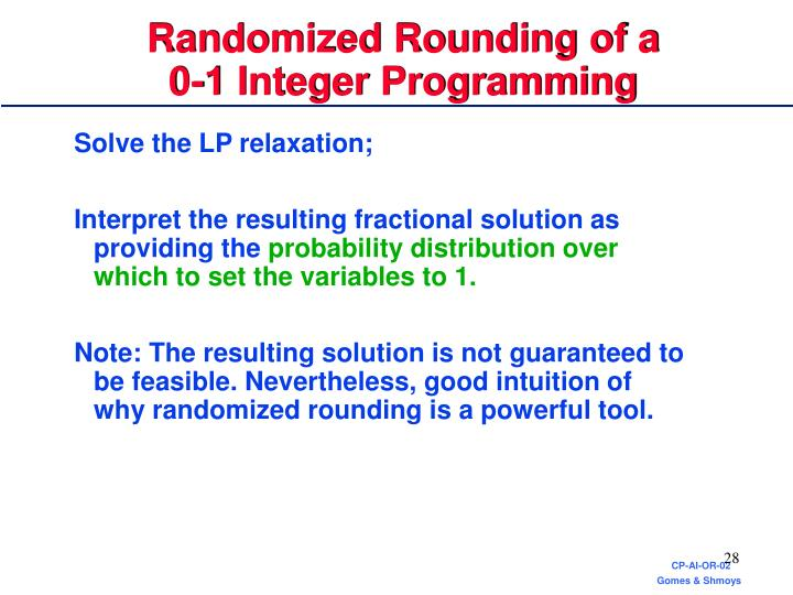 Randomized Rounding of a