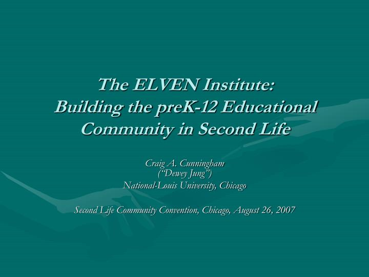 the elven institute building the prek 12 educational community in second life n.