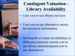 contingent valuation library availability