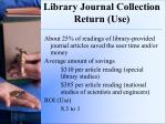 library journal collection return use1