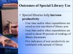 outcomes of special library use