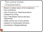 the lysine cartel characteristics