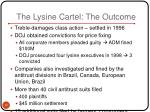 the lysine cartel the outcome