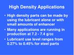 high density applications