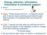 energy attention stimulation information emotional support