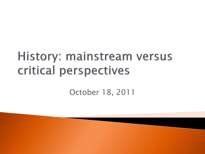 history mainstream versus critical perspectives n.
