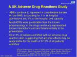a uk adverse drug reactions study