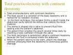 total proctocolectomy with continent ileostomy