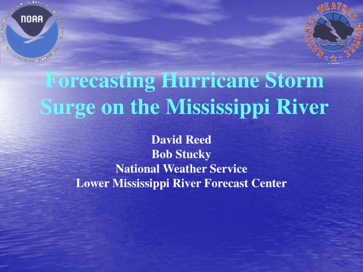 forecasting hurricane storm surge on the mississippi river n.