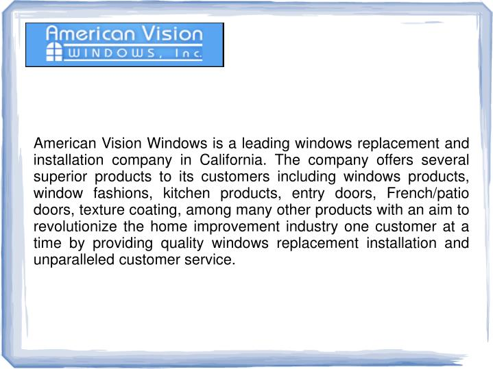 American Vision Windows is a leading windows replacement and installation company in California. The...