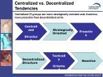 centralized vs decentralized tendencies