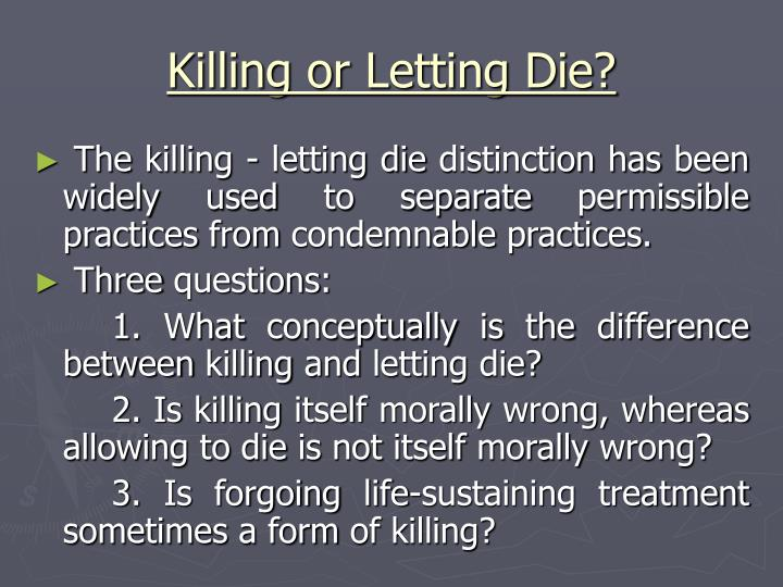 Killing or Letting Die?