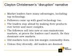 clayton christensen s disruption narrative
