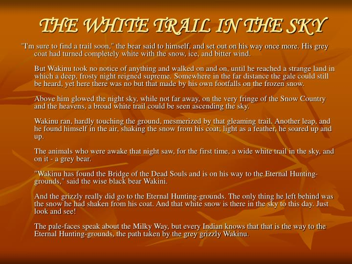 THE WHITE TRAIL IN THE SKY