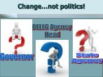 change not politics