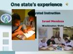 one state s experience