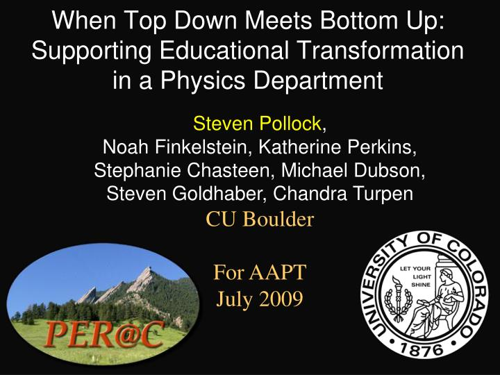 when top down meets bottom up supporting educational transformation in a physics department n.