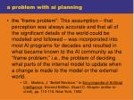 a problem with ai planning