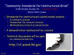 community standards for unstructured grids ucar unidata boulder co october 16 18 noaa ioos funded