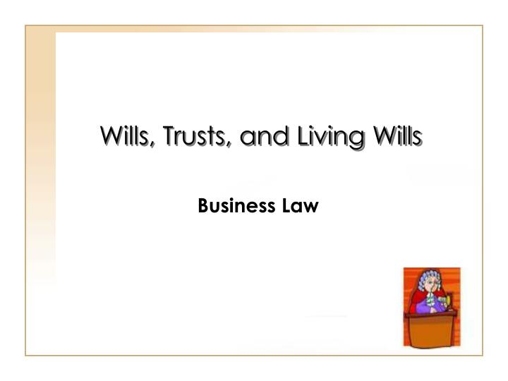 wills trusts and living wills n.